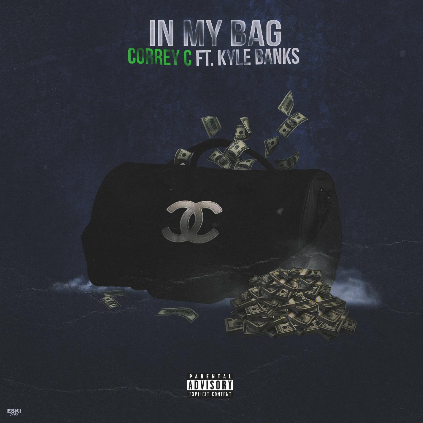 "Correy C – ""In My Bag"" Feat. Kyle Banks Prod. by Meez + Louie Ji + XL"