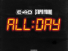 $tupid Young & E-40 – 'All Day'