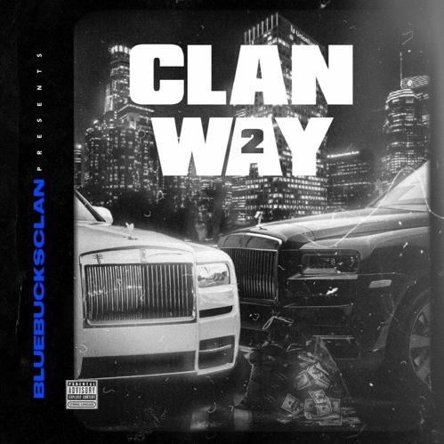 "BlueBucksClan – ""Clan Way 2"" Mixtape"