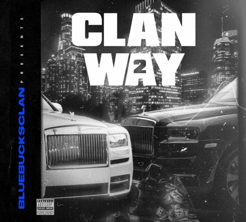 "BlueBucksClan – ""Clan Way 2"" Mixtape"