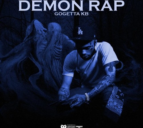 "GOGETTA KB SHARES WITH US HIS DEMON WAYS ON NEW EP ""DEMON RAP"""