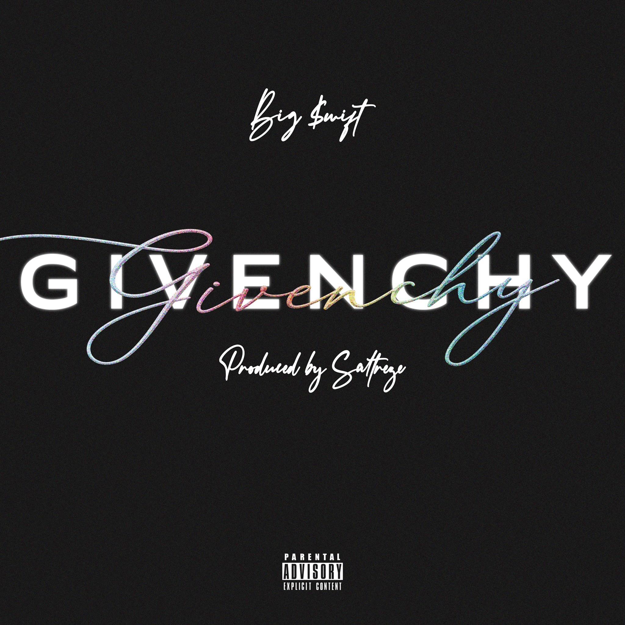 "Big $wift Delivers Luxurious Melodies w/ ""Givenchy"" Prod. Saltreze & The Beat Addictz"