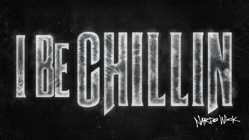 """NARDO WICK SHARES NEW VIDEO SINGLE """"I BE CHILLIN'"""""""