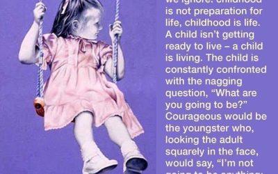 Childhood is life.