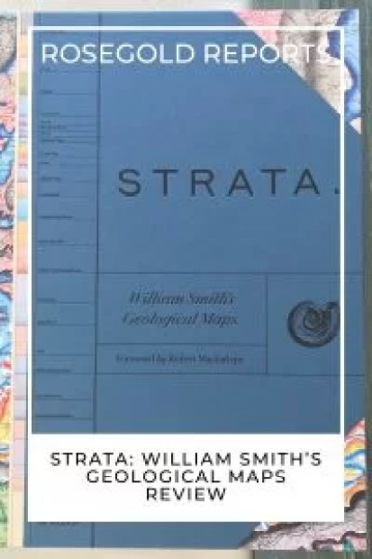 """A copy of the front of STRATA William Smith's Geological Maps. TThe cover is a dark blue with colourful excerpts of the geological maps along the spine and on the corners. Over this is a white frame with rosegold reports across the top and """"STRATA: William Smith's Geological Maps Review"""" on the bottom."""