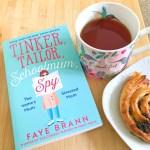 Tinker, Tailor, Schoolmum, Spy by Faye Brann Review