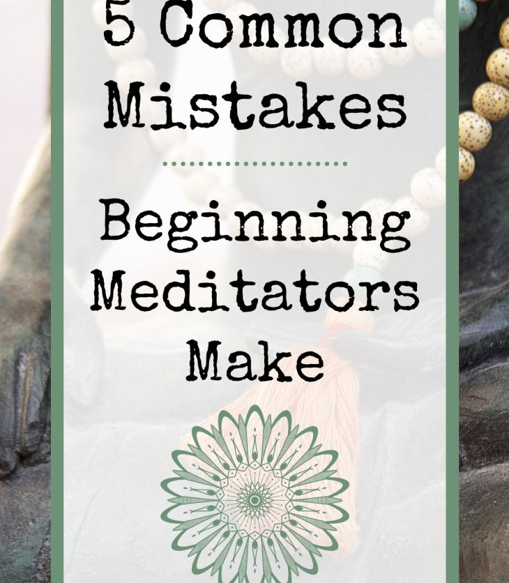 Meditation for Beginners can be challenging. Learn the 5 common mistakes beginning meditators often make. And more importantly, how to overcome them.