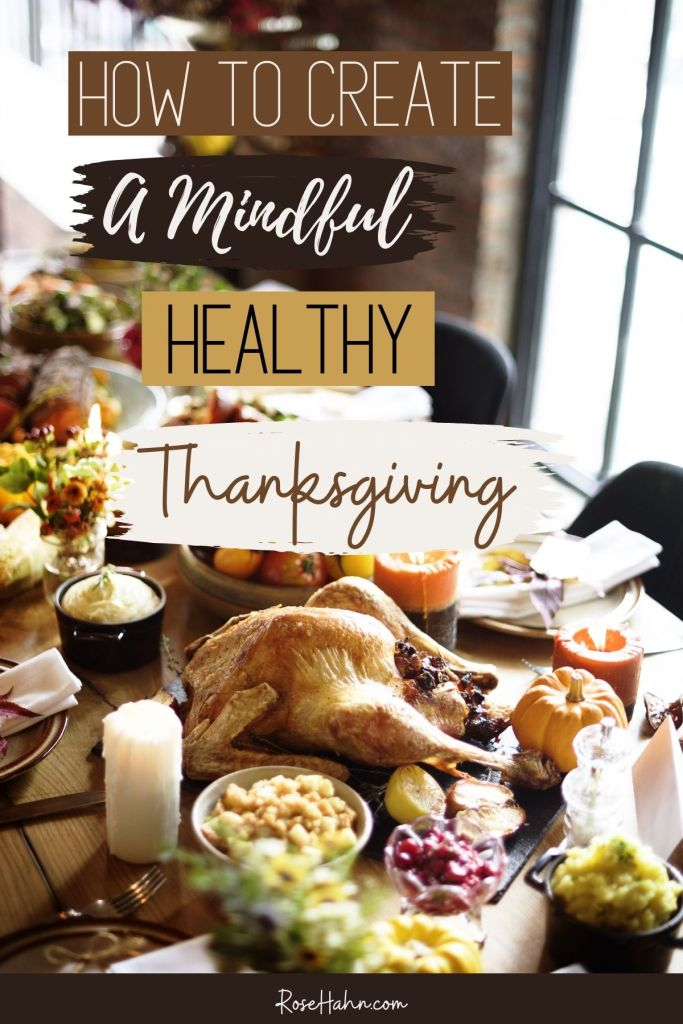 Create a Mindful, Healthy Thanksgiving this year with these 10 tips!