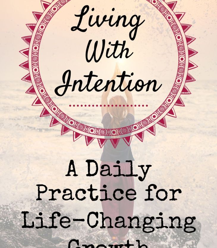 This daily practice for living with intention cultivates happiness, health & life-changing growth.