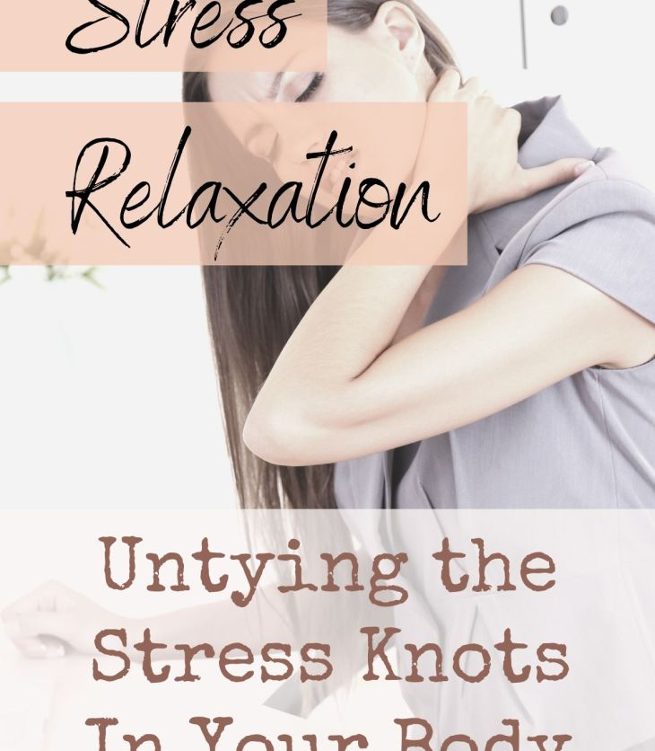 Stress Relaxation with body awareness helps you untie stress knots in your body.