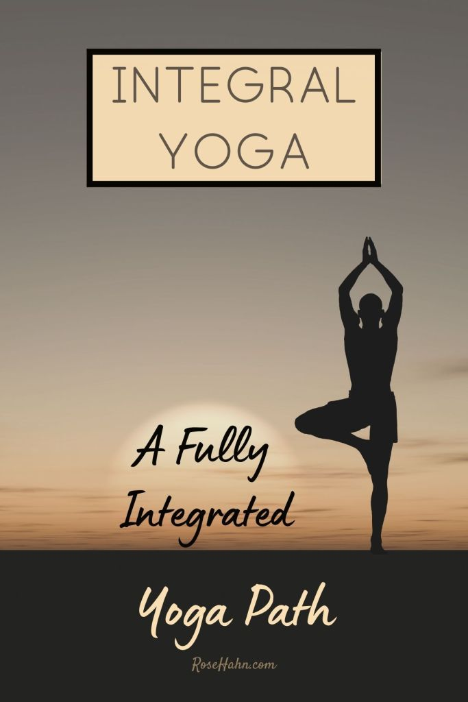 What is Integral Yoga? It's the fully integrated yoga path.