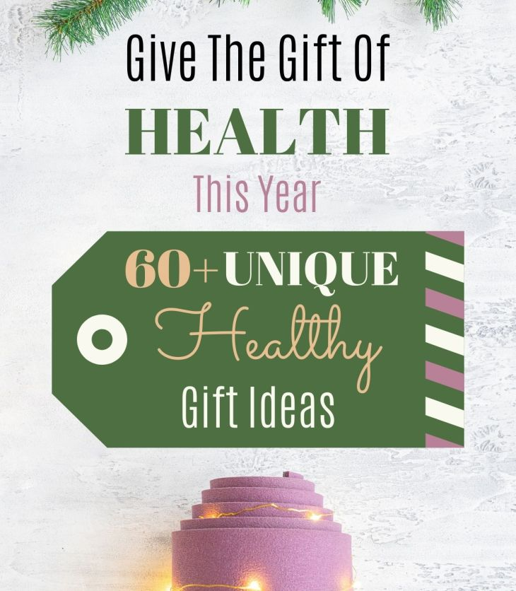 Give the Gift of Health with these 60+ unique, healthy gift ideas your friends and family are sure to love!