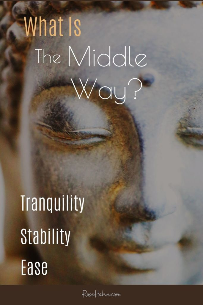 What Is The Middle Way? A practical take on this path of tranquility, stability, and ease.