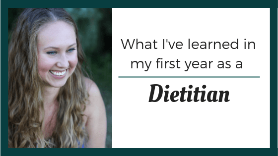 What I've Learned in my First Year as a Dietitian