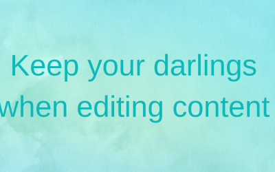 Keep your darlings when editing content