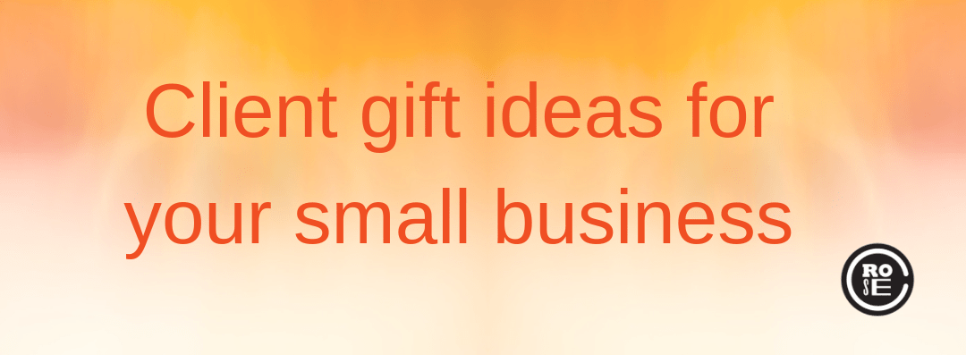 Client gift ideas for your small business