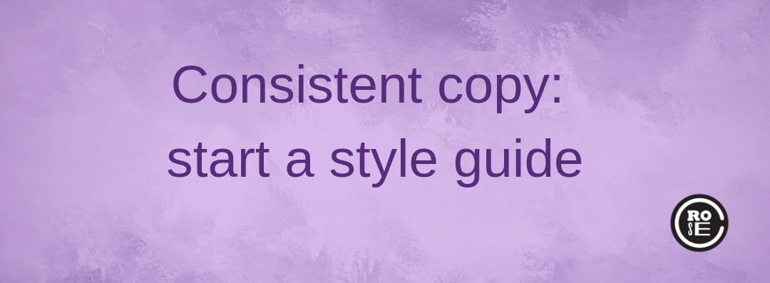 Keep your writing consistent: start a copy style guide