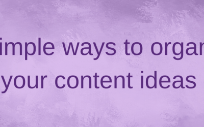 3 incredibly simple ways to track and organise your content ideas