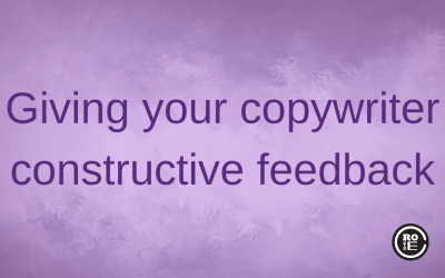 How to give your copywriter constructive feedback
