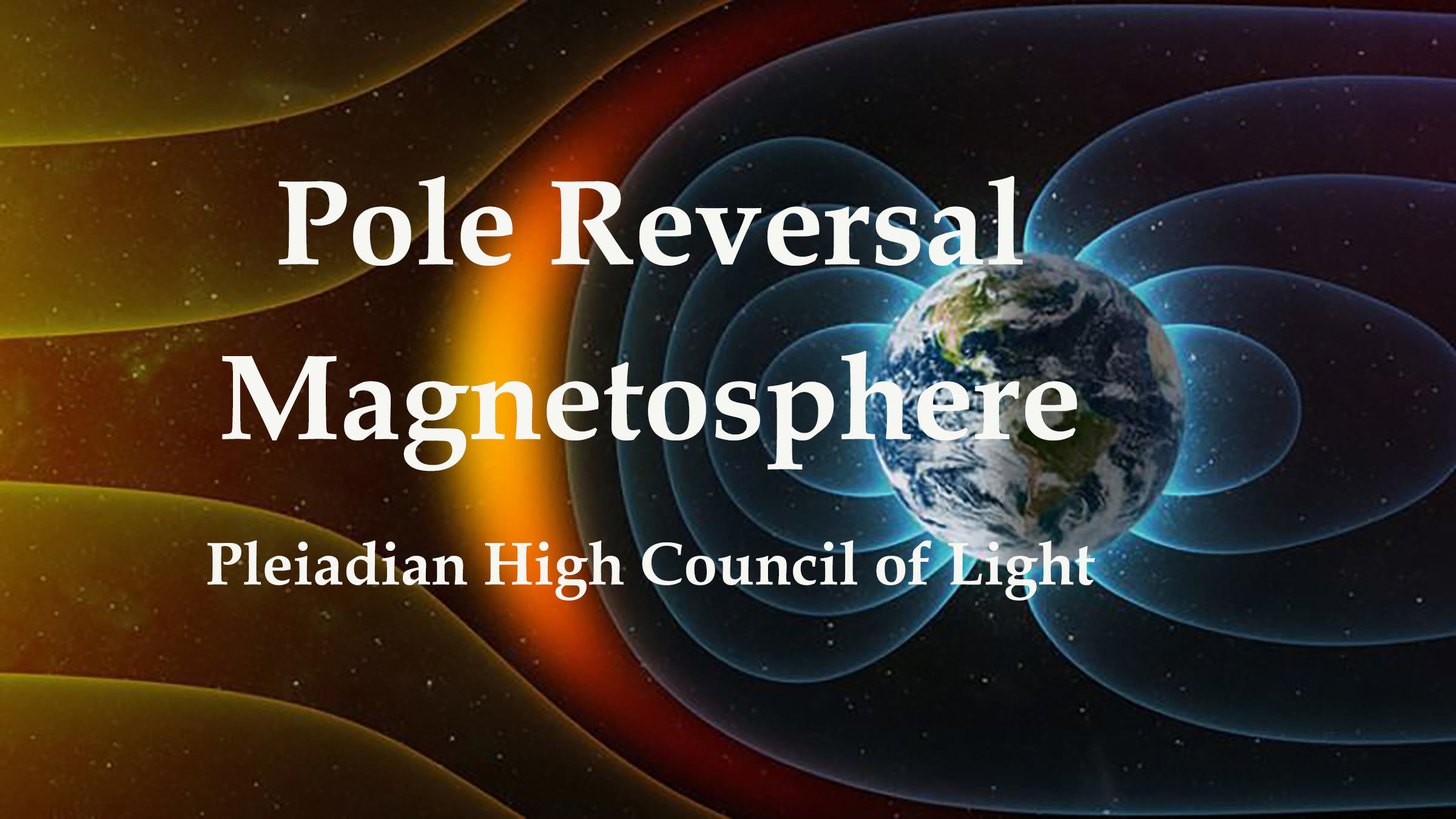 Pole Reversal Important Message Magnetosphere