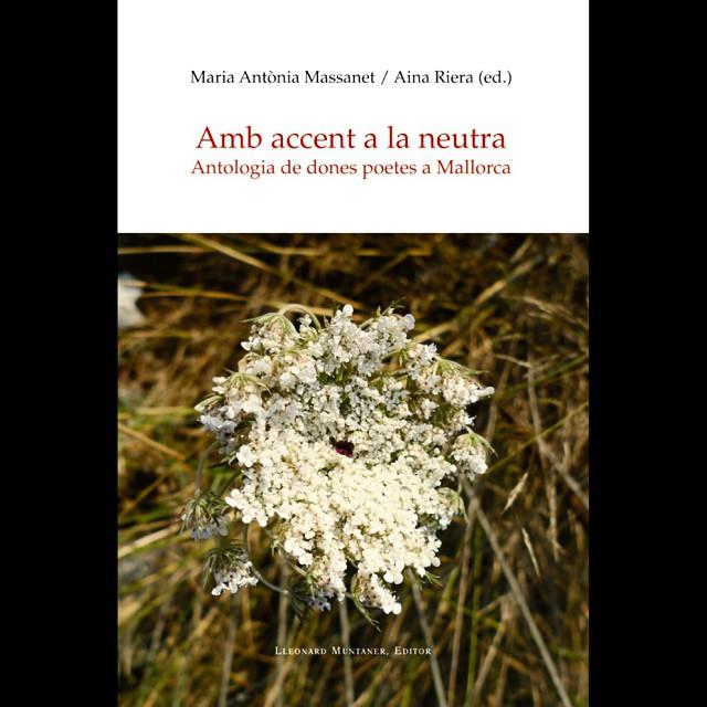 amb accent a la neutra antologia dones poetes malloquines roser amills