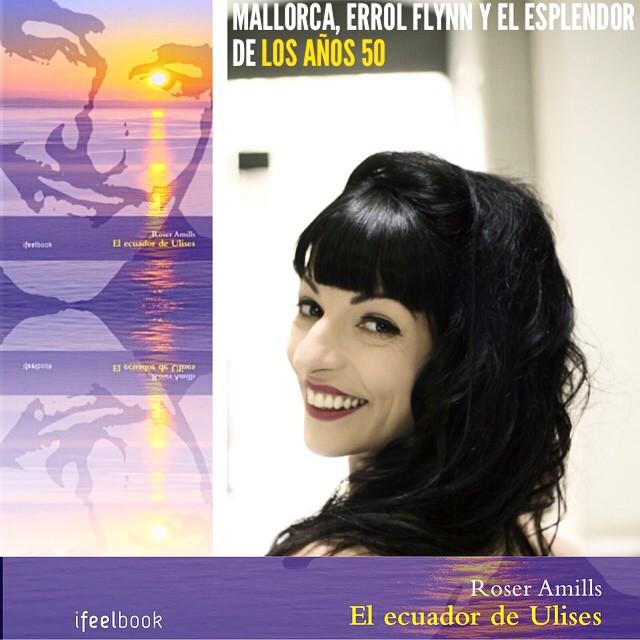 Dale a tu alma una novela para viajar a la época dorada de Hollywood, con Errol Flynn y a Mallorca: te lo agradecerá!! #elecuadordeulises