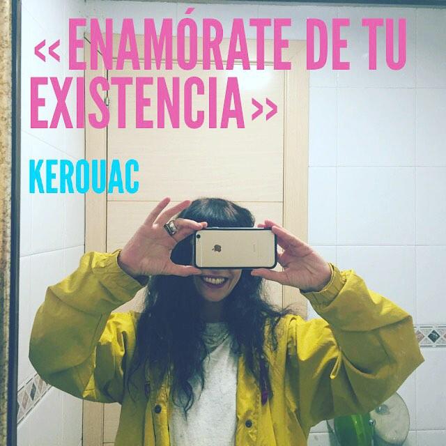 «Enamórate de tu existencia» Kerouac #amillspublicwc