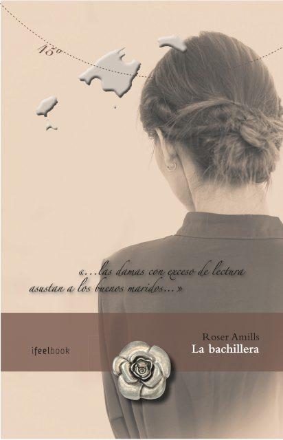 la bachillera, nueva novela de roser amills