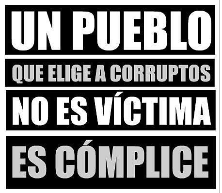 Un pueblo que elige a corruptos no es víctima, es cómplice