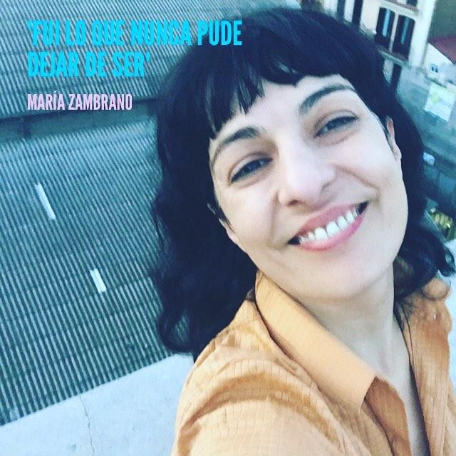"""""""Fui lo que nunca pude dejar de ser"""" María Zambrano"""