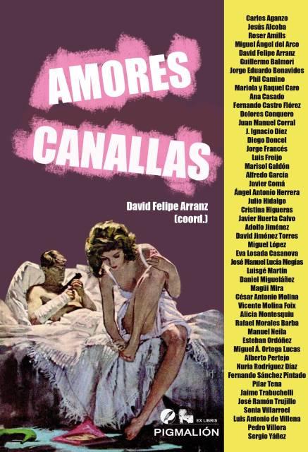 """Formo parte de la antología """"Amores canallas"""" (editorial Sial-Pigmalion)"""