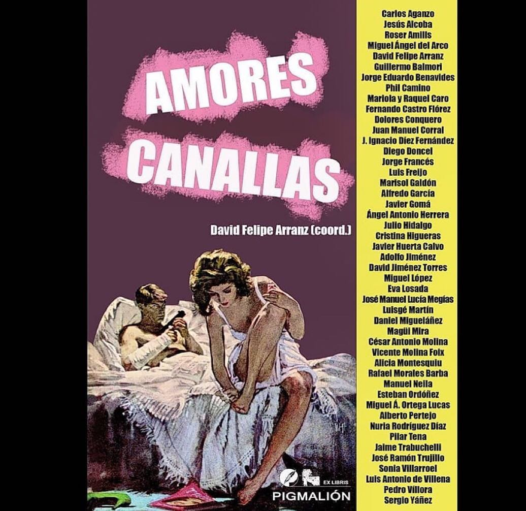 Gracias a David Fernando Arranz ya tenemos la antología #AmoresCanallas, que se edita en Grupo Sial-Pigmalion. ¡La fiesta es el 14 de febrero a las 19:00 en el Archivo Histórico Nacional!