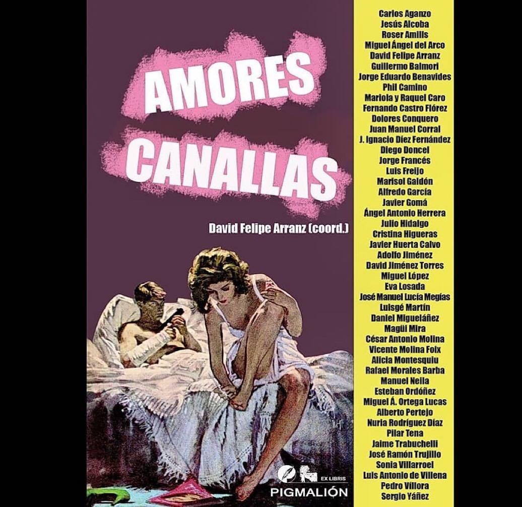 Gracias a @dfarranz ya tenemos la antología #AmoresCanallas, que se edita en @gruposialpigmalion. ¡La fiesta es el 14 de febrero a las 19:00 en el Archivo Histórico Nacional! Con @jesus.alcoba @carlosaganzo @madelarco @guillermo.balmori @jorge_eduardo_benavides @fernandocastroflorez @doloresconquero @juanmanuelcorral @maguimira @evalosadacasanova Etc…