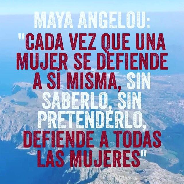 """Maya Angelou: """"cada vez que una mujer se defiende a sí misma, sin saberlo, sin pretenderlo, defiende a todas las mujeres"""""""