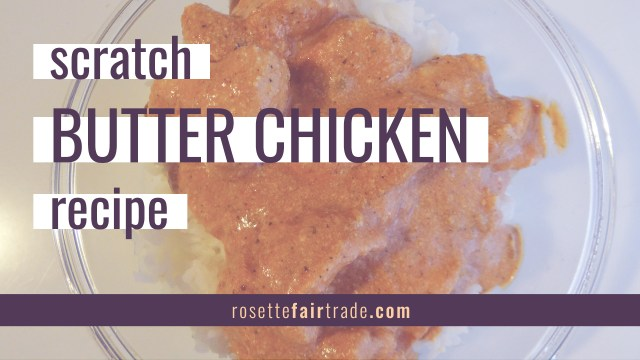 Scratch butter chicken recipe (chicken in sauce on basmati rice) from Rosette Fair Trade (featured image)