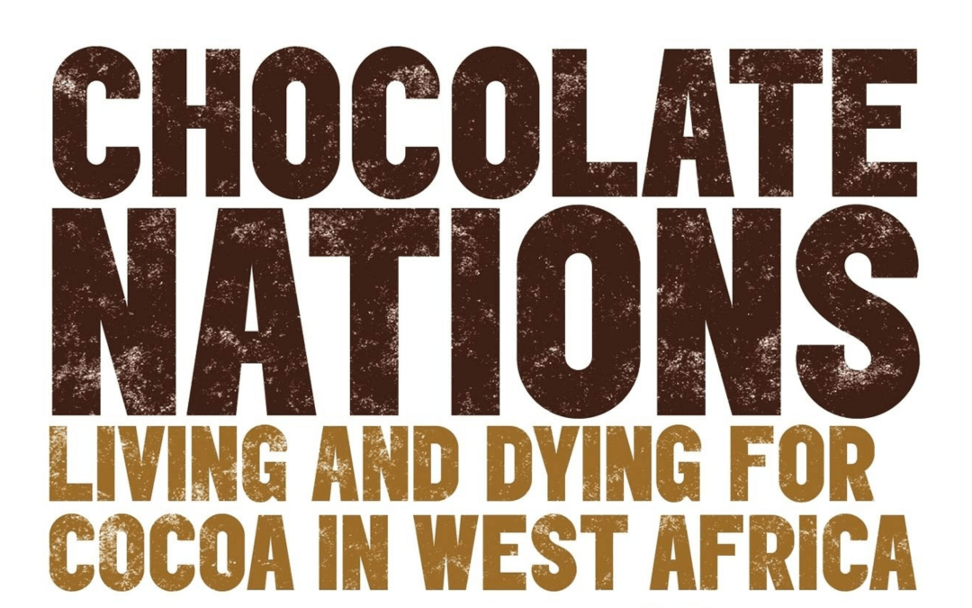 Book Review – Chocolate Nations: Living and Dying for Cocoa in West Africa