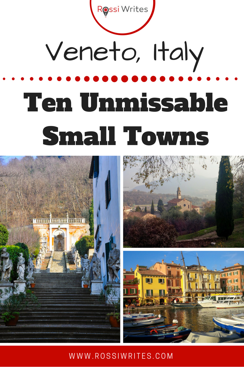 Pin Me - 10 Unmissable Small Towns in the Veneto, Northern Italy - www.rossiwrites.com