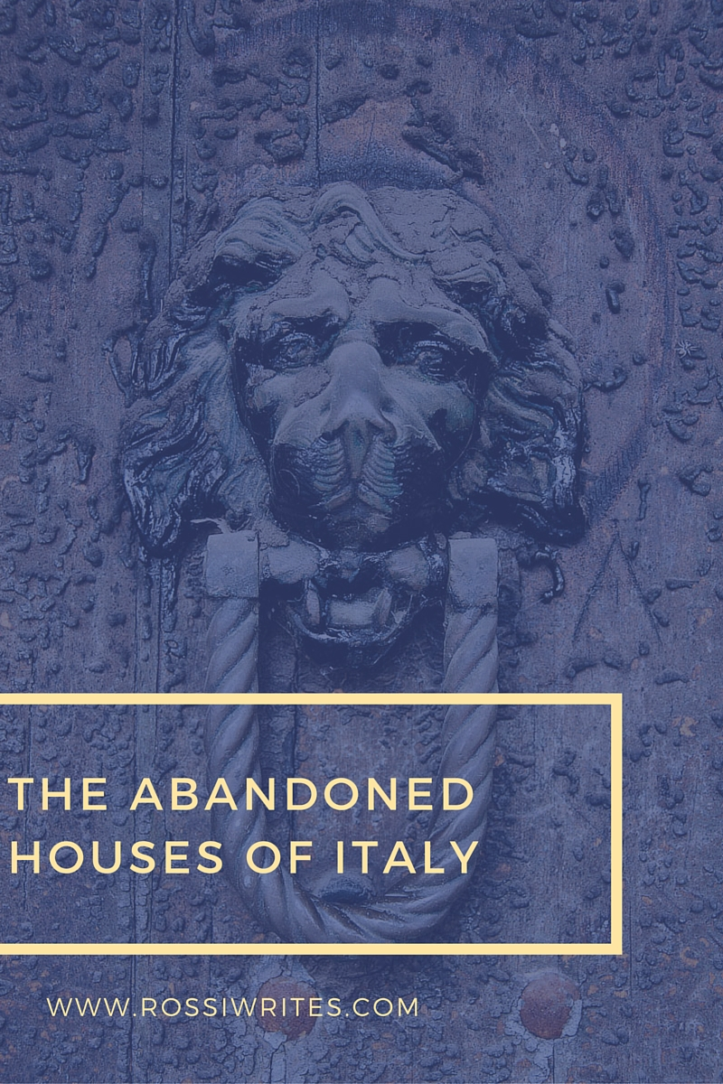 Pin Me - The Abandoned Houses of Italy - www.rossiwrites.comPin Me - The Abandoned Houses of Italy - www.rossiwrites.com