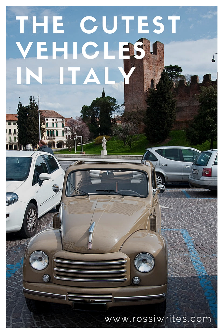 Pin Me - The Cutest Vehicles in Italy - www.rossiwrites.com