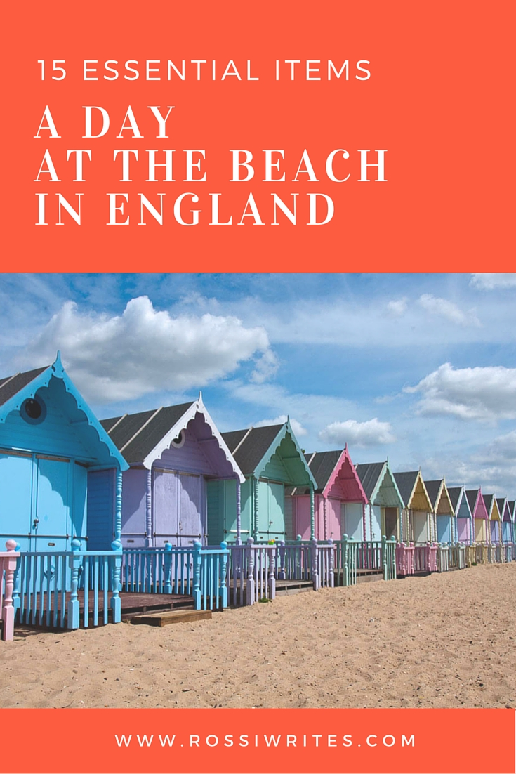 Pin Me - 15 Essential Items for a Day at the Beach in England - www.rossiwrites.com