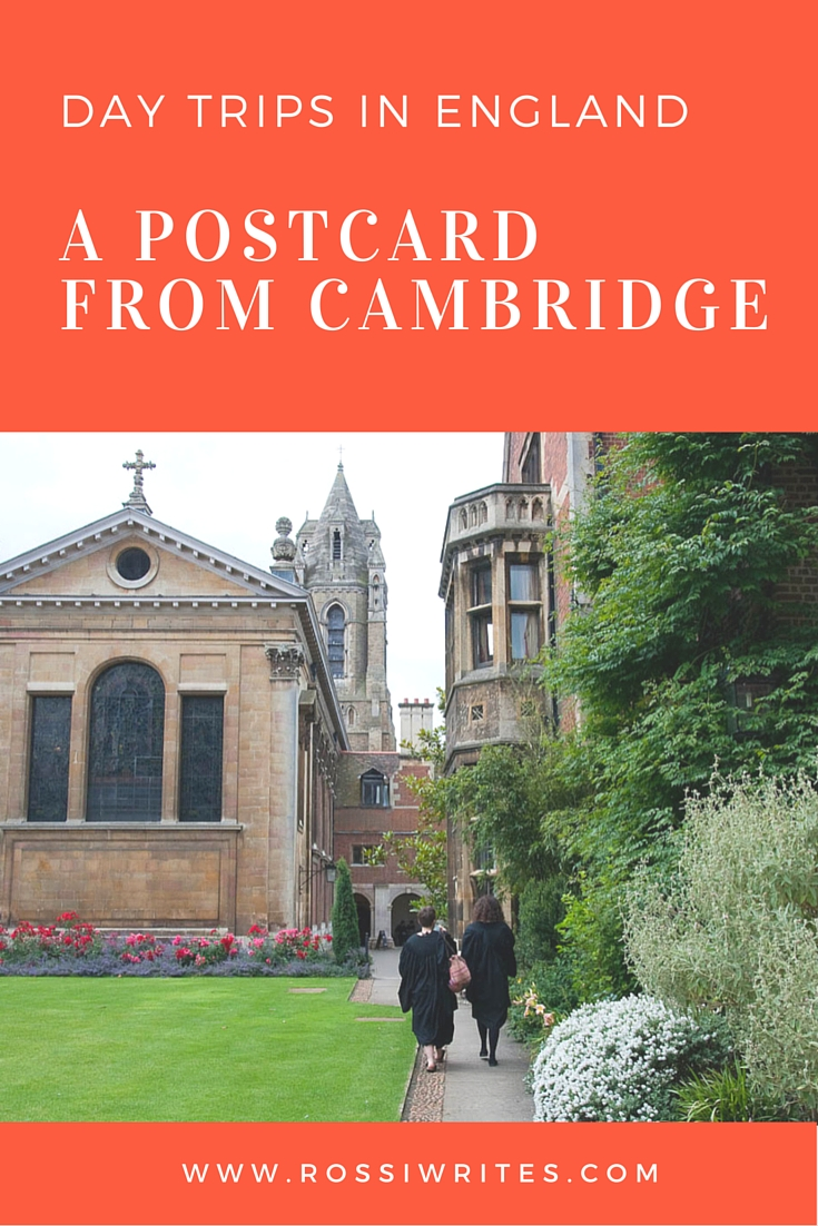Pin Me - A Postcard from Cambridge - Day Trips in England - www.rossiwrites.com
