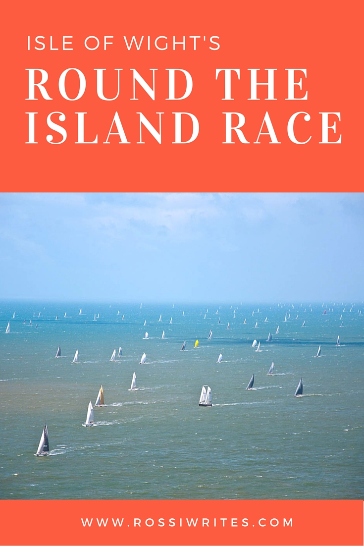 Pin Me - Round the Island Race 2016 - Isle of Wight, UK - www.rossiwrites.com