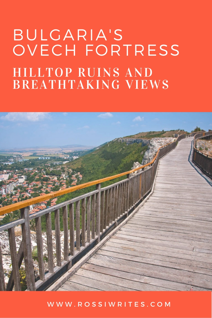 Pin Me - Bulgaria's Ovech Fortress - Hilltop Ruins and Breathtaking Views - www.rossiwrites.com