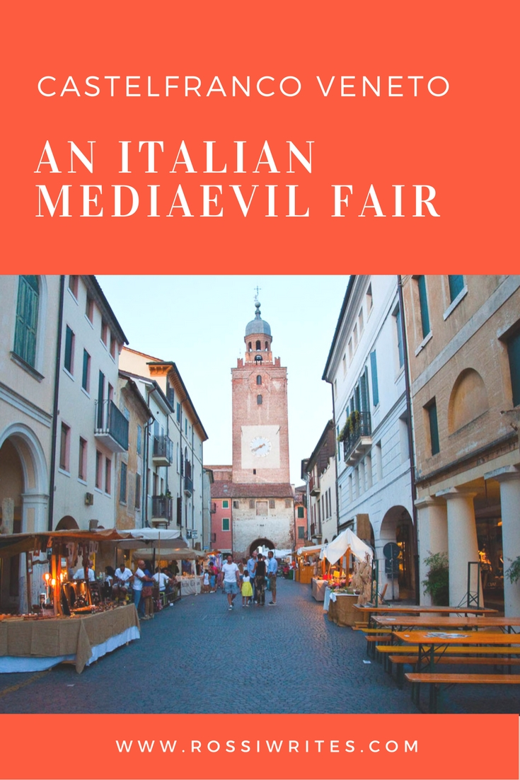 Pin Me - The Mediaevil Fair in Castelfranco Veneto - www.rossiwrites.com