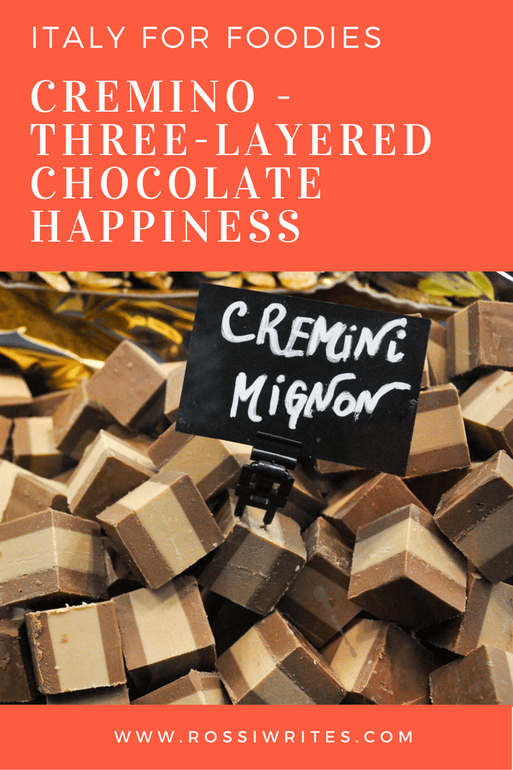 Pin Me - Cremino - Three-Layered Chocolate Happiness - www.rossiwrites.com