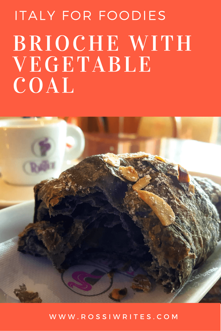 Pin Me - Italy for Foodies - Brioche with Vegetable Coal - www.rossiwrites.com