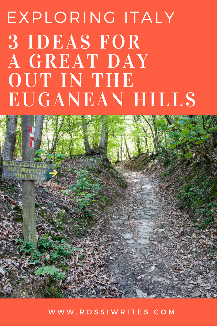 Pin Me - Exploring Italy - 3 Ideas for A Great Day Out in the Euganean Hills - www.rossiwrites.com