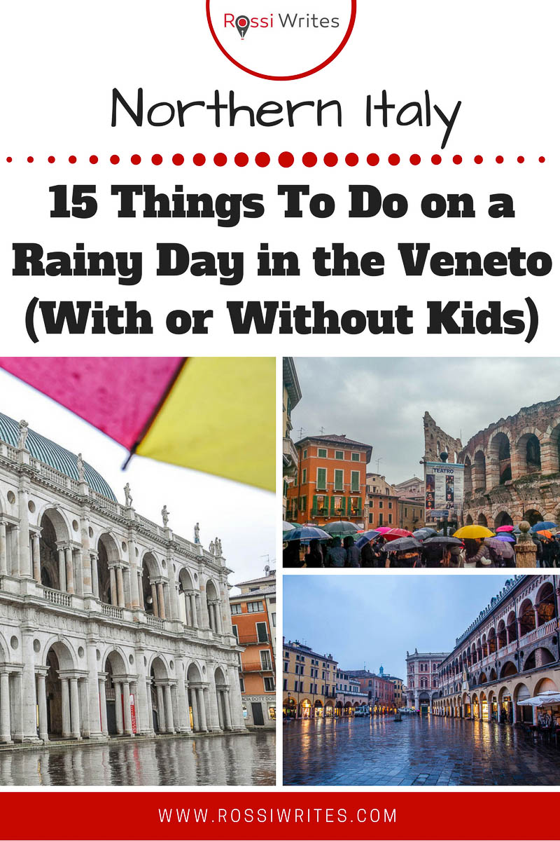 Pin Me - 15 Things To Do on a Rainy Day in the Veneto, Northern Italy (With or Without Kids) - www.rossiwrites.com