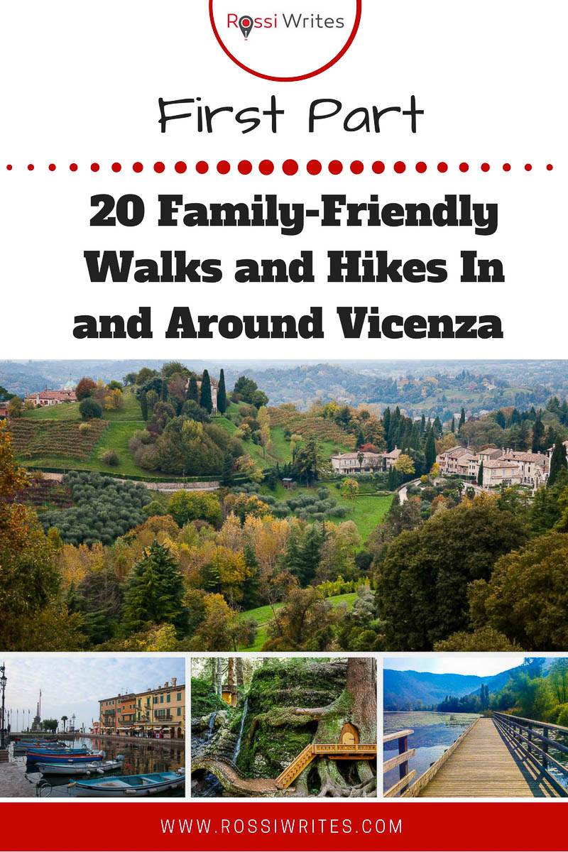 Pin Me - 20 Family-Friendly Walks and Hikes Up to An Hour and a Half from Vicenza - First Part - www.rossiwrites.com
