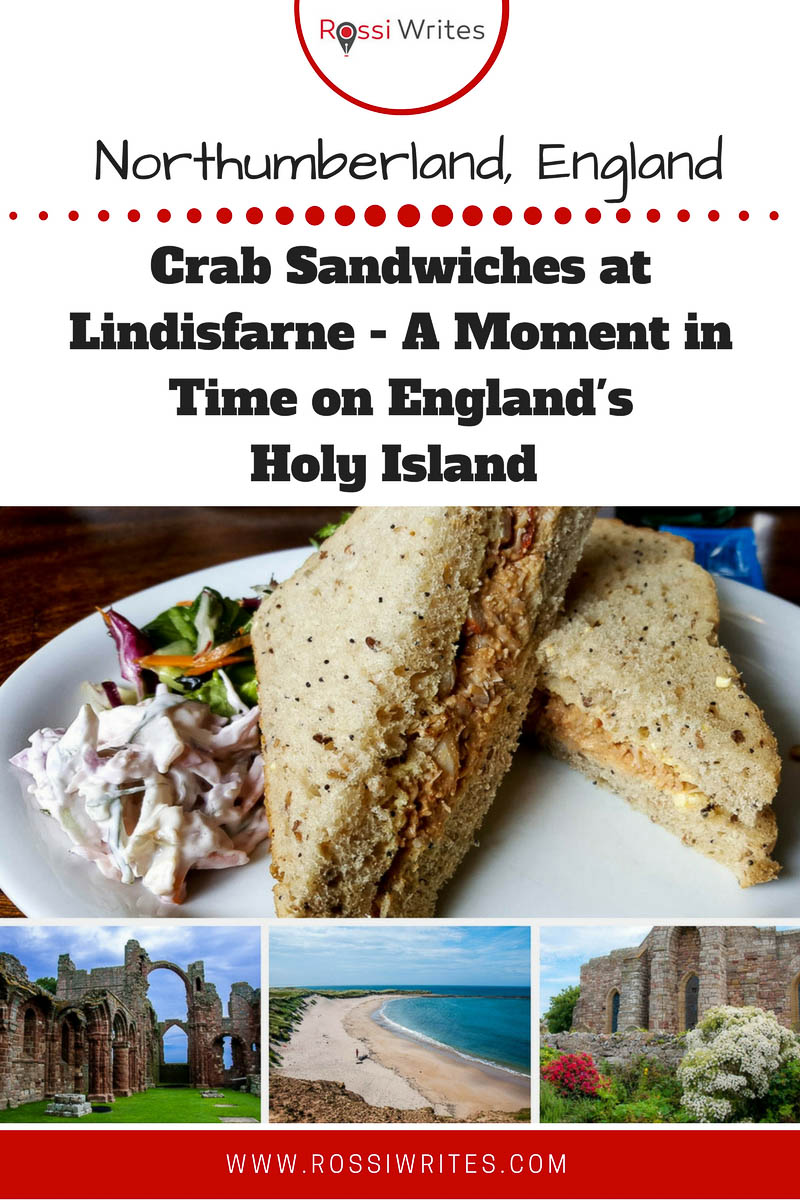 Pin Me - Crab Sandwiches at Lindisfarne - A Moment in Time on England's Holy Island - www.rossiwrites.com